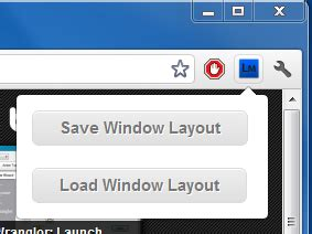 layout manager chrome save restore google chrome tabs location size of