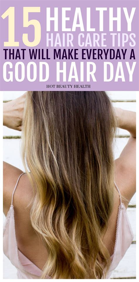 healthy hair tips 15 can t fail techniques to healthy hair care