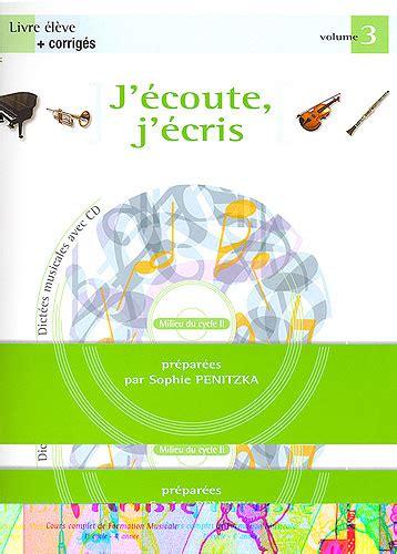 004305062x dictees musicales volume eleve partitions penitzka sophie j 233 coute j 233 cris