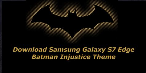 edge theme wallpaper download galaxy s7 edge injustice theme for any android device