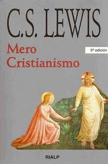 mero cristianismo mero cristianismo c s lewis como tu y como yo