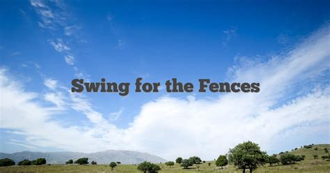 swing idioms swing for the fences english idioms slang dictionary
