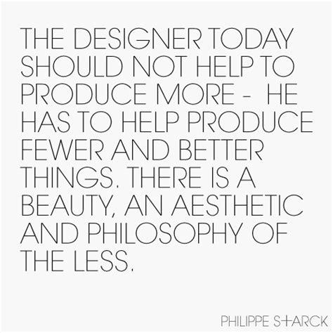 design is philosophy ali quote 187 philippe starck