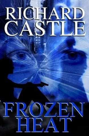 Nicky Heat 4 Frozen Heat by Frozen Heat Heat 4 By Richard Castle
