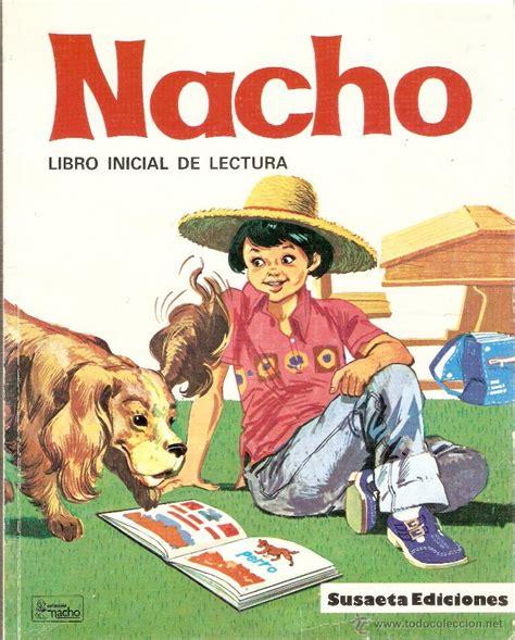 libro nacho gratis nacho libro inicial de lectura jose luis os vendido en venta directa 40380678