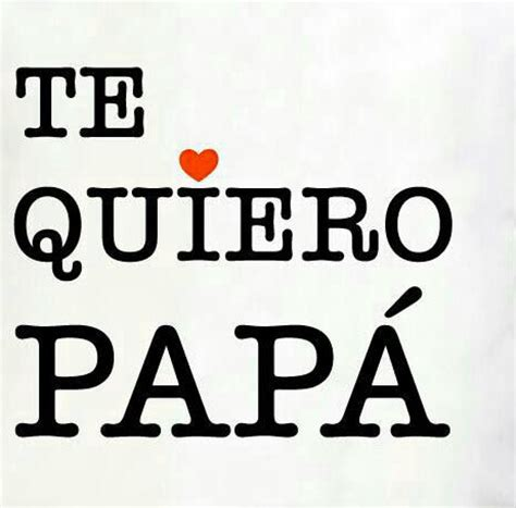 imagenes te amo papa papa te amo mucho related keywords suggestions papa te