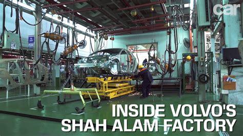 car malaysia visits volvos shah alam factory youtube