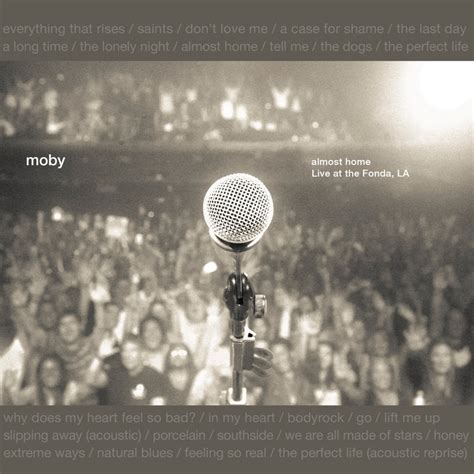 almost home live in the fonda la discography moby