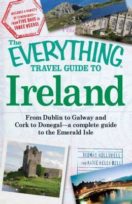 ireland travel guide the real travel guide from a traveler all you need to about ireland books the everything travel guide to ireland from dublin to