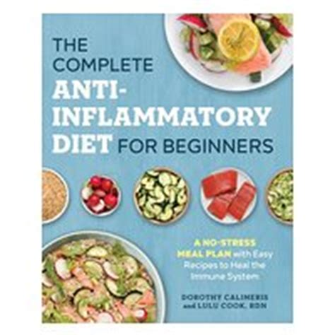 anti inflammatory diet a beginners guide with 30 foods that fight against inflammation and 7 days diet meal plan books 30 ways to care for your the conscious