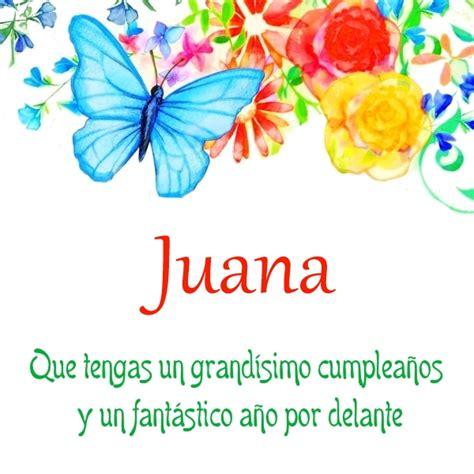 imagenes feliz cumpleaños juana feliz cumplea 209 os juana descargar im 193 genes de cumplea 209 os