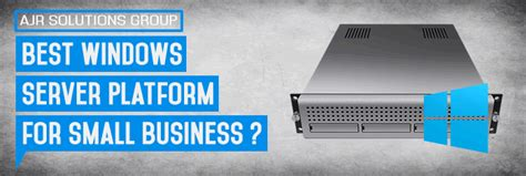 best small business server best windows server platform for small business