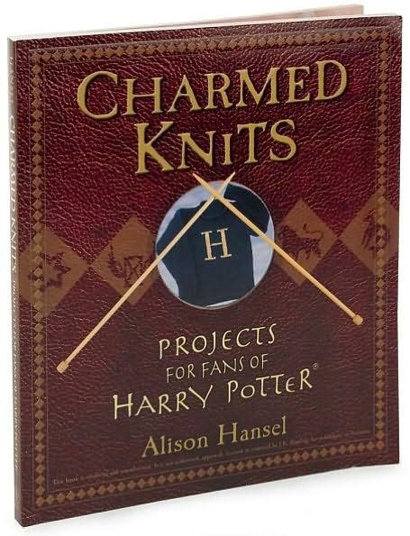 Charmed Knits Projects For Fans Of Harry Potter By Alison