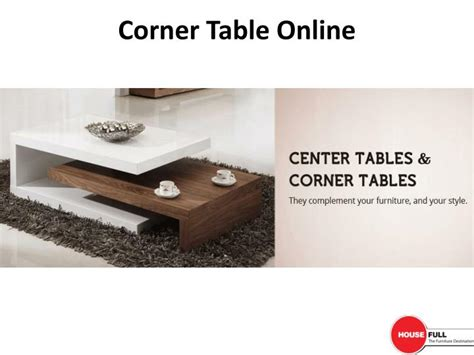 ppt buy home decor online india powerpoint presentation ppt buy center table corner table online in india at