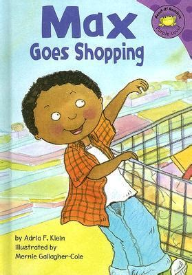 Horacio Goes Shopping Anything Goes max goes shopping by adria f klein reviews discussion