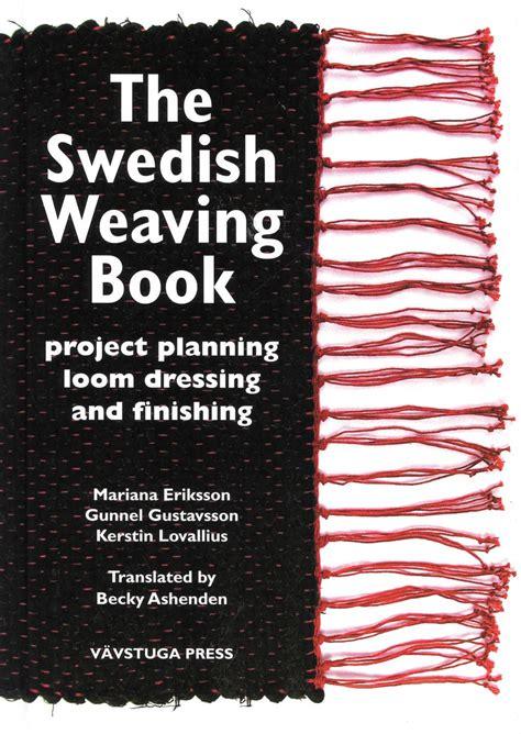 a swedish books the swedish weaving book weaving book halcyon yarn
