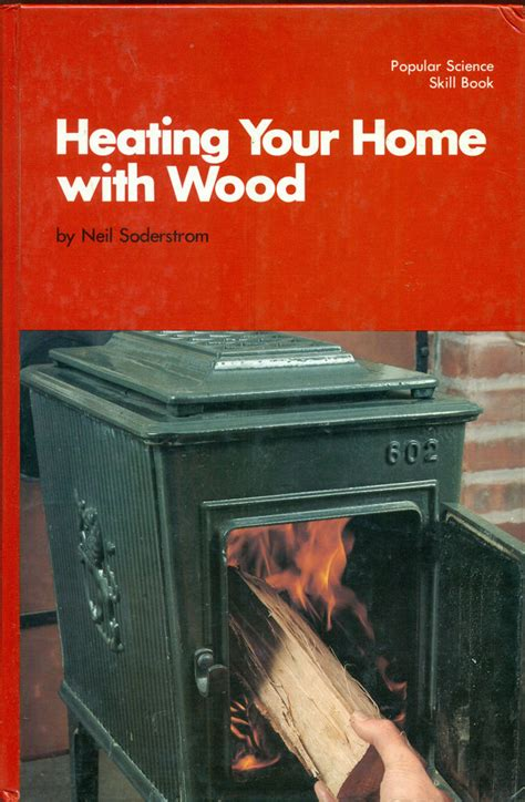 Heating Your Home With Wood Popular Science Skill Book