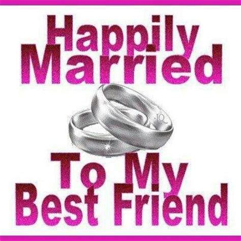 Love My Husband Meme - happily married to my best friend forever i love my