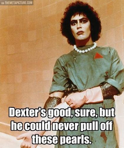 Rocky Horror Meme - funny dexter quotes quotesgram