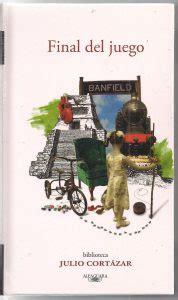 libro final del juego final del juego de julio cort 225 zar la pluma y el librola
