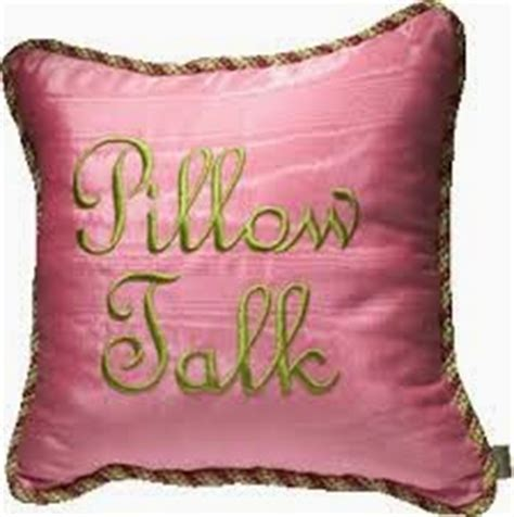 Pillow Talk Pillows by The Touch Pillow Talk And The Great Divide