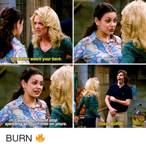 Oooh Burn Meme - 25 best memes about watch your back watch your back memes