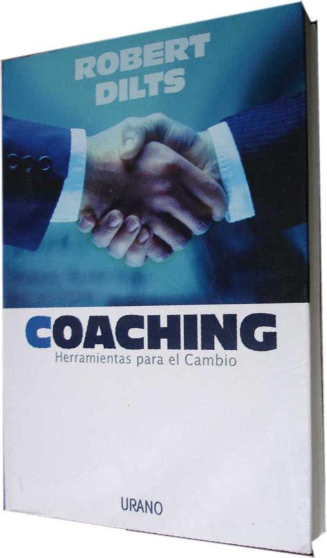300 l 237 deres coaching herramientas para el cambio robert dilts libro
