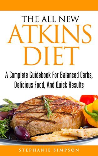 atkins diet cookbook the complete guide of low carb atkins diet for fast weight loss regain confidence and better your lose 21 pounds in 3 cookbook for weight loss and whole health books paleo diet results the paleo diet easy paleo recipes