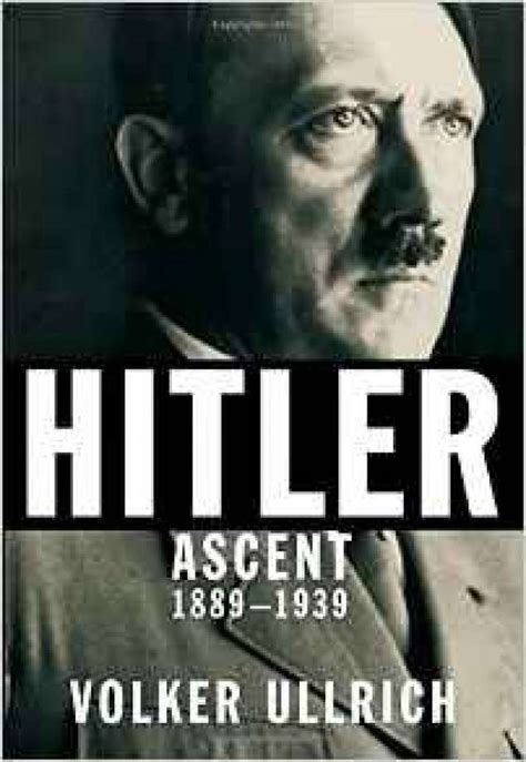 biography of hitler s rise to power new bio offers fresh look at hitler s rise to power san