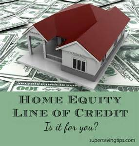 home equity line of credit is it for you saving tips