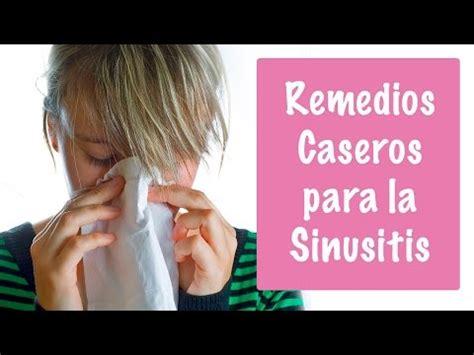 remedios caseros y naturales para la sinusitis mis remedios caseros para la sinusitis soluciones naturales
