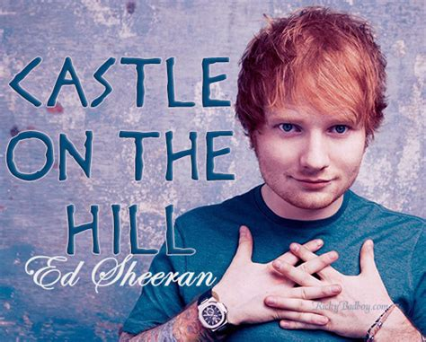 ed sheeran castle on the hill ed sheeran castle on the hill lyrics song 2017