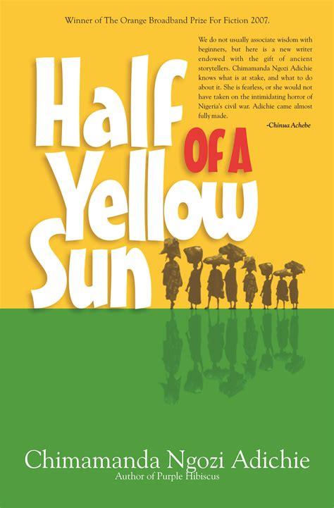 0007200285 half of a yellow sun excerpt half of a yellow sun farafina books