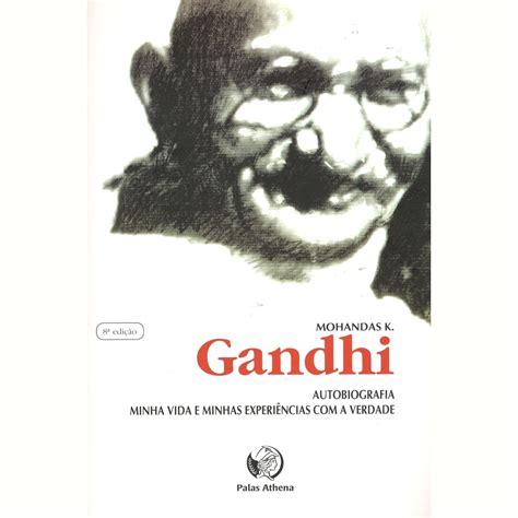 mahatma gandhi autobiografa 8484455254 gandhi autobiografia minha vida e experi 234 ncias com a verdade