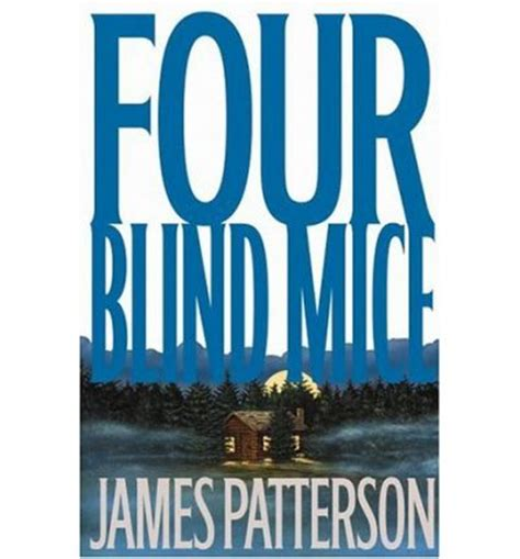 Three Blind Mice Patterson four blind mice patterson 9780316693004