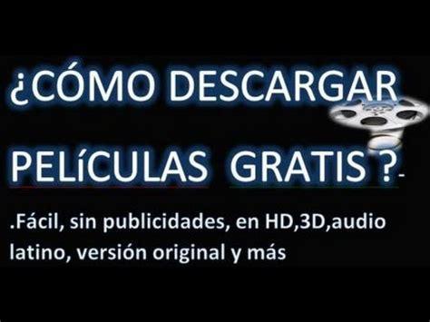 como descargar pelculas completas gratis en espaol latino dos como descargar pel 237 culas de estreno gratis en espa 241 ol