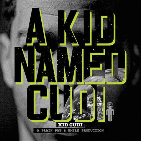 kid cudi a kid named cudi download a kid named cudi kid cudi download and listen to the album
