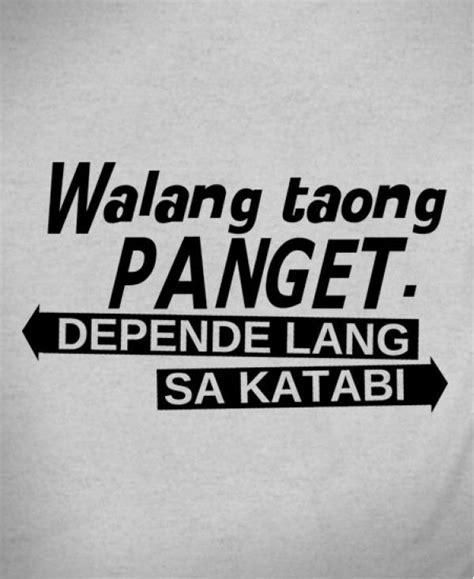 t shirt design quotes tagalog walang taong panget depende lang sa katabi pinoy