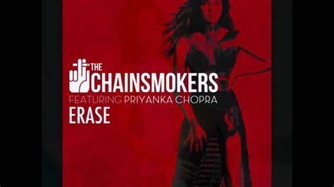 priyanka chopra and chainsmokers erase album priyanka chopra the chainsmokers youtube