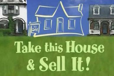 take this house and sell it home renovation television series