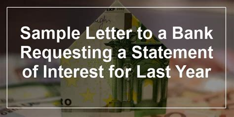sample letter   bank requesting  statement  interest
