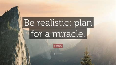 osho quote  realistic plan   miracle  wallpapers quotefancy