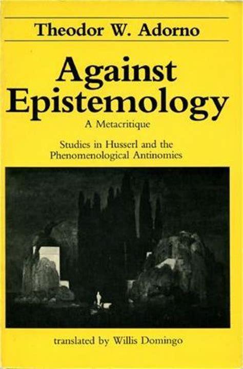 Against Epistemology against epistemology a metacritique studies in husserl