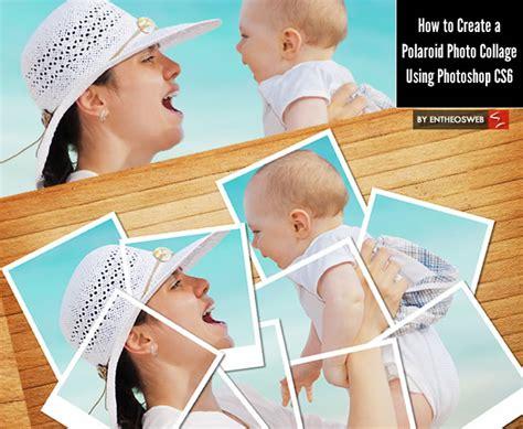 how to create a polaroid photo collage using photoshop cs6