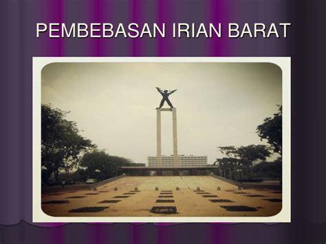 film dokumenter pembebasan irian barat ppt bab 7 perjuangan bangsa indonesia merebut irian
