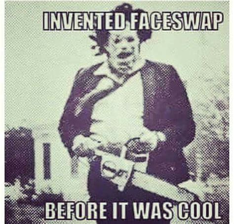 Texas Chainsaw Massacre Meme - 38 best images about horror memes on pinterest
