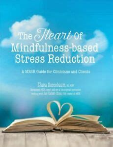 Heart Of Mindfulness Based Stress Reduction A Mbsr Guide