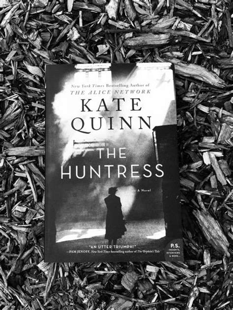 Passages to the Past: Review: The Huntress by Kate Quinn