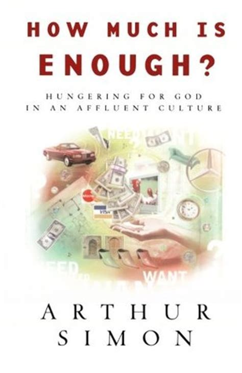 is enough books how much is enough by arthur simon reviews discussion