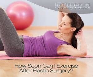 How Soon After Section Can I Exercise by How Soon Can I Exercise After Plastic Surgery